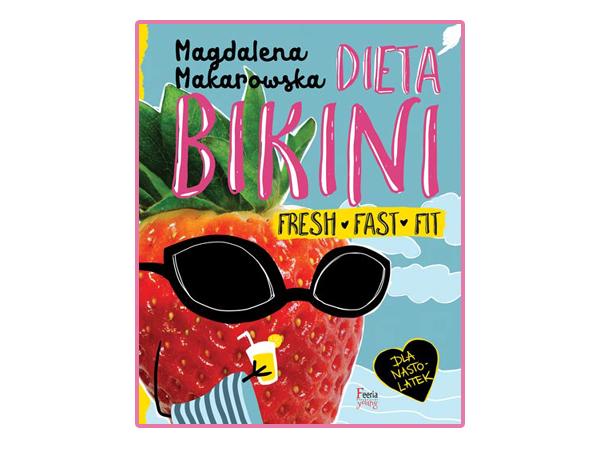"""Książka ,,Dieta bikini. Fresh, fast, fit"""""""