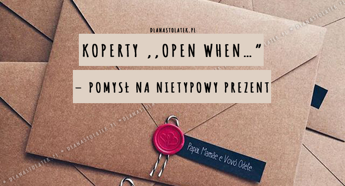 Koperty ,,Open when...