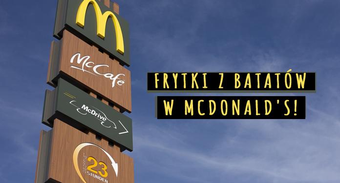 Frytki z batatów w McDonald's!
