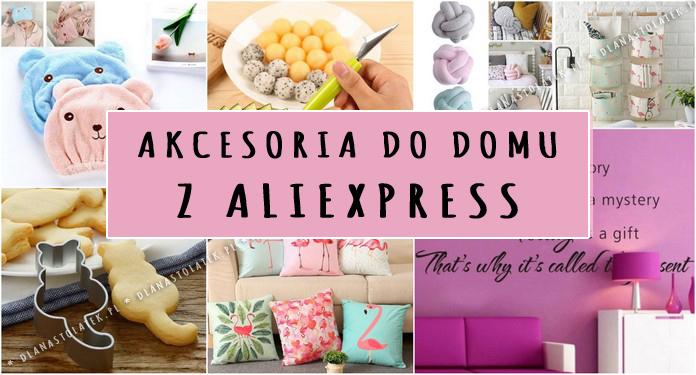 Akcesoria do domu z AliExpress