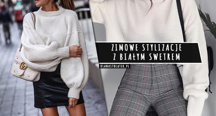stylizacje z białym swetrem