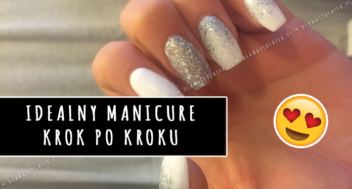 Idealny manicure