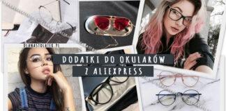 Dodatki do okularów z AliExpress