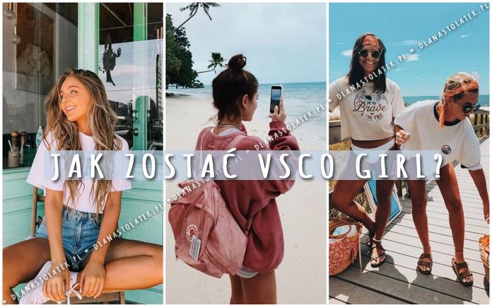 Jak zostać VSCO girl?